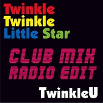 Art for the club mix of Twinkle Twinkle Little Star the music single by TwinkleU featuring Cris Law